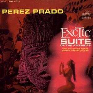 Exotic Suite Of The Americas (Perez Prado)